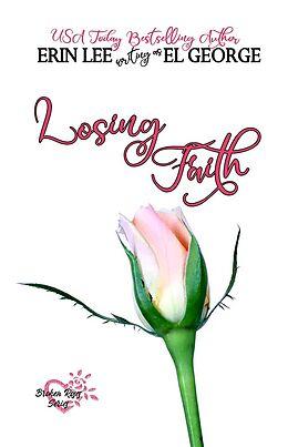 E-Book (epub) Losing Faith (Broken Roses, #1) von El George