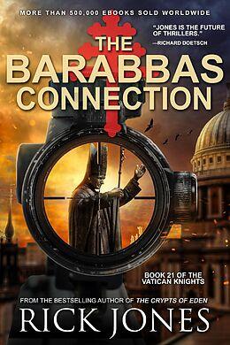 E-Book (epub) The Barabbas Connection (The Vatican Knights, #21) von Rick Jones
