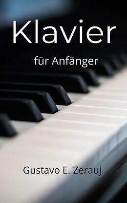 E-Book (epub) Klavier für Anfänger von Gustavo Espinosa Juarez, Gustavo E. Zerauj
