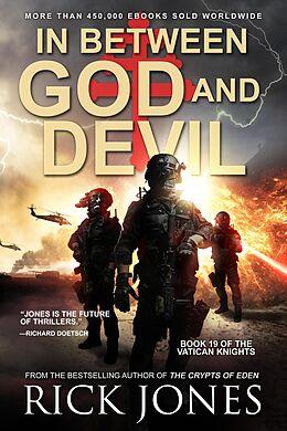 E-Book (epub) In Between God and Devil (The Vatican Knights, #19) von Rick Jones