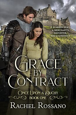 E-Book (epub) Grace by Contract (Once Upon a Duchy, #1) von Rachel Rossano