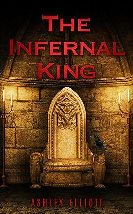 E-Book (epub) The Infernal King von Ashley Elliott