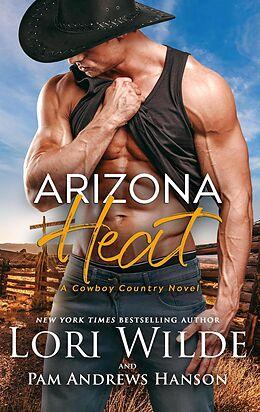 E-Book (epub) Arizona Heat (Cowboy Country, #2) von Lori Wilde, Pam Andrews Hanson