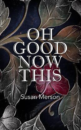 E-Book (epub) Oh Good Now This von Susan Merson