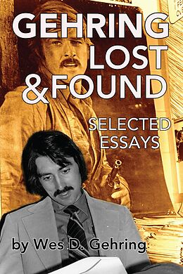 E-Book (epub) Gehring Lost & Found: Selected Essays von Wes Gehring