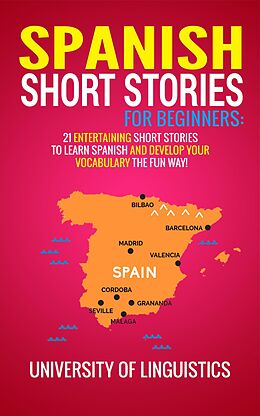 E-Book (epub) Spanish Short Stories For Beginners: 21 Entertaining Short Stories To Learn Spanish And Develop Your Vocabulary The Fun Way! (Spanish Edition) von Tyler Macdonald