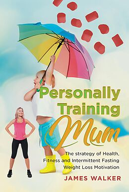 E-Book (epub) Personally Training Mum von James Walker