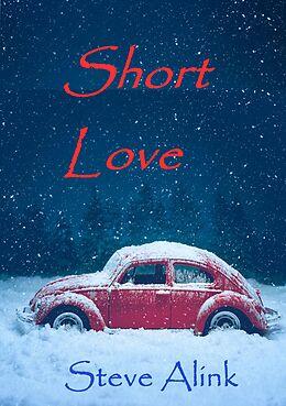 E-Book (epub) Short Love von Steve Alink