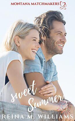 E-Book (epub) Sweet Summer (Montana Matchmakers, #4) von Reina M. Williams