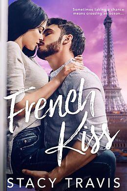 E-Book (epub) French Kiss von Stacy Travis