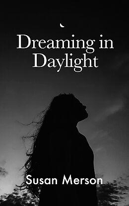 E-Book (epub) Dreaming in Daylight von Susan Merson