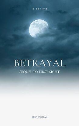 E-Book (epub) Betrayal (10,000 BCE, #2) von Chan Jing Yuan
