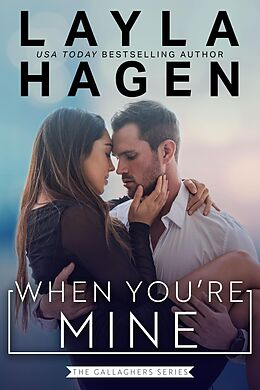 E-Book (epub) When You're Mine (The Gallaghers, #2) von Layla Hagen