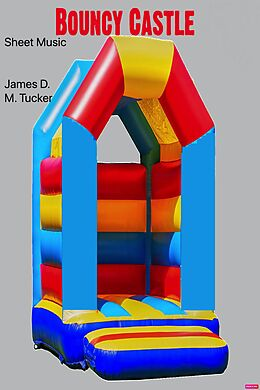 E-Book (epub) Bouncy Castle Sheet Music von James D. M. Tucker