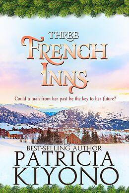 E-Book (epub) Three French Inns (The Partridge Christmas Series, #3) von Patricia Kiyono