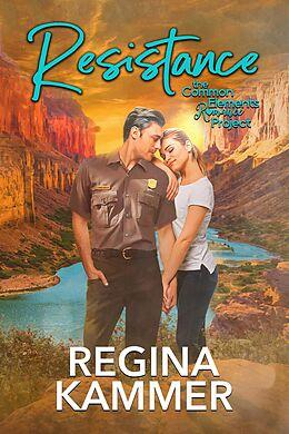 E-Book (epub) Resistance: A Common Elements Romance von Regina Kammer