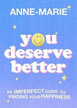 Livre Relié You Deserve Better de Anne-Marie