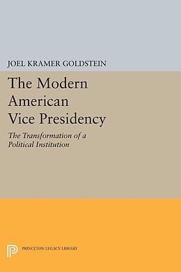 E-Book (pdf) The Modern American Vice Presidency von Joel Kramer Goldstein