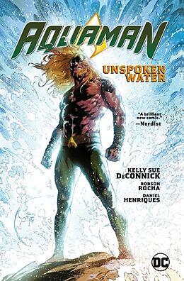 Kartonierter Einband Aquaman Vol. 1: Unspoken Water von Kelly Sue DeConnick, Robson Rocha