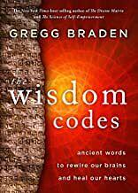 Fester Einband The Wisdom Codes: Ancient Words to Rewire Our Brains and Heal Our Hearts von Gregg Braden