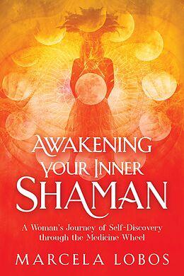 E-Book (epub) Awakening Your Inner Shaman von Marcela Lobos