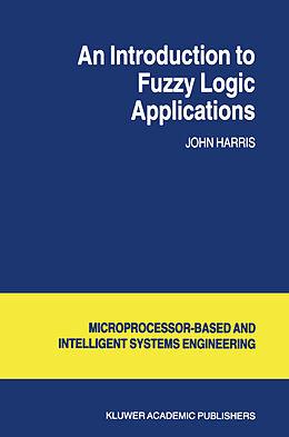 Kartonierter Einband An Introduction to Fuzzy Logic Applications von J. Harris