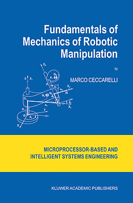 Fester Einband Fundamentals of Mechanics of Robotic Manipulation von Marco Ceccarelli