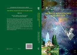 E-Book (pdf) The Initial Mass Function 50 Years Later von Edvige Corbelli, Francesco Palla, Hans Zinnecker
