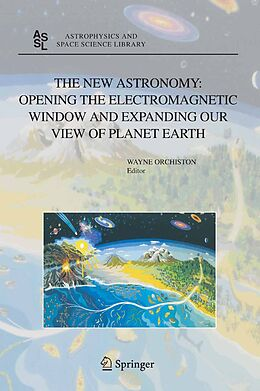 E-Book (pdf) The New Astronomy: Opening the Electromagnetic Window and Expanding Our View of Planet Earth von