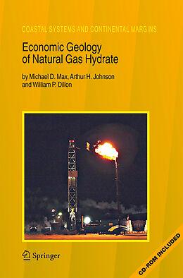 Fester Einband Economic Geology of Natural Gas Hydrate von Michael D. Max, Arthur H. Johnson, William P. Dillon