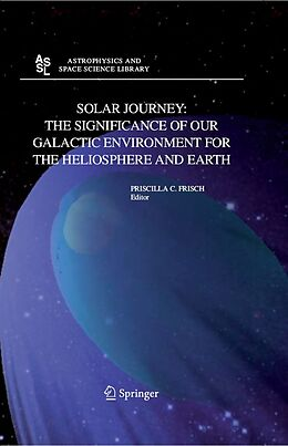 E-Book (pdf) Solar Journey: The Significance of Our Galactic Environment for the Heliosphere and Earth von