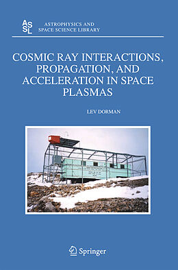E-Book (pdf) Cosmic Ray Interactions, Propagation, and Acceleration in Space Plasmas von Lev Dorman