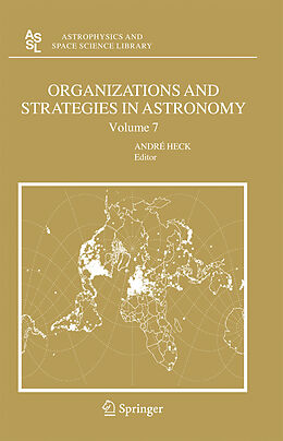 E-Book (pdf) ORGANIZATIONS AND STRATEGIES IN ASTRONOMY VOLUME 7 von Andre Heck
