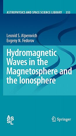 E-Book (pdf) Hydromagnetic Waves in the Magnetosphere and the Ionosphere von Evgeny N. Fedorov, Leonid S. Alperovich