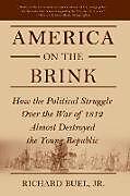 Kartonierter Einband America on the Brink von Richard Buel