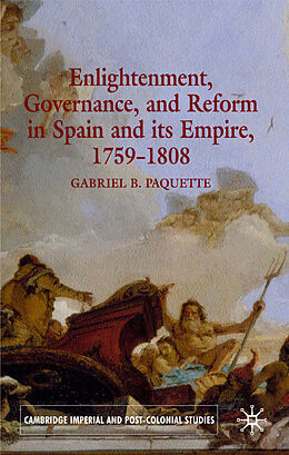 Fester Einband Enlightenment, Governance, and Reform in Spain and its Empire 1759-1808 von G. Paquette