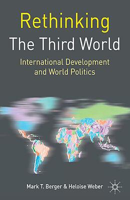 Kartonierter Einband Rethinking the Third World von Heloise Weber, Mark T Berger