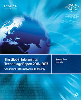 Kartonierter Einband The Global Information Technology Report 2006-2007 von A. López-Claros, I. Mia, Soumitra Dutta