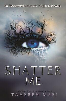 Kartonierter Einband Shatter Me von Tahereh Mafi
