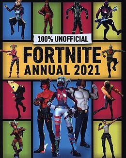 Fester Einband Unofficial Fortnite Annual 2021 von Egmont Publishing UK, Daniel Lipscombe