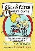 Broschiert The Wrong End of the Stick von Philip; Elwick, Elissa Ardagh