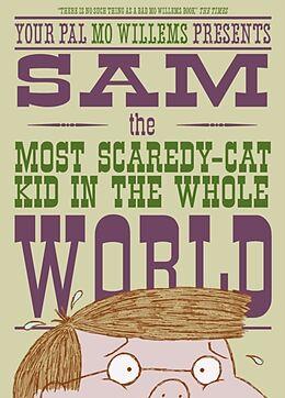 Broschiert Sam the Most Scaredy Cat Kid in the Whole World von Mo Willems