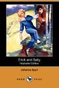 Kartonierter Einband Erick and Sally (Illustrated Edition) (Dodo Press) von Johanna Spyri