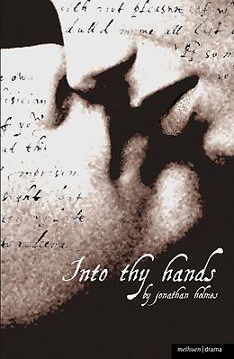 E-Book (pdf) Into Thy Hands von Jonathan Holmes