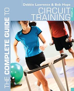 E-Book (pdf) Complete Guide to Circuit Training von Debbie Lawrence, Richard (Bob) Hope