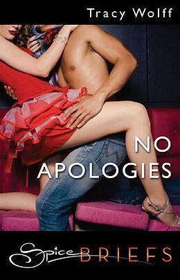 E-Book (epub) No Apologies (Mills & Boon Spice Briefs) von Tracy Wolff