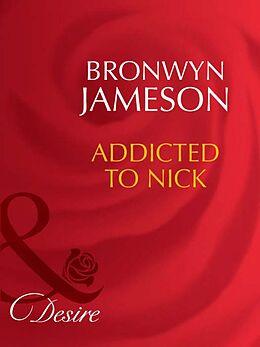 E-Book (epub) Addicted to Nick (Mills & Boon Desire) von Bronwyn Jameson