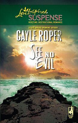 E-Book (epub) See No Evil (Mills & Boon Love Inspired Suspense) von Gayle Roper