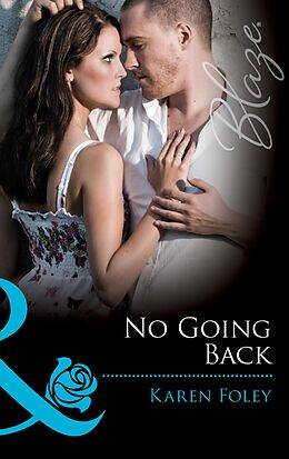 E-Book (epub) No Going Back (Mills & Boon Blaze) von Karen Foley