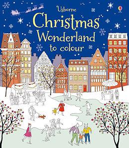 Broschiert Christmas Wonderland to Colour von Abigail; Crichton, Sophie Wheatley